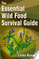 The Essential Wild Food Survival Guide Book