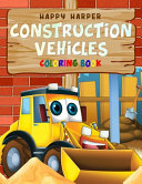 Construction Vehicles Coloring Book Book PDF