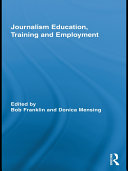 Journalism Education  Training and Employment