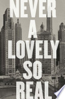Never a Lovely So Real  The Life and Work of Nelson Algren