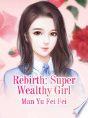 Rebirth Super Wealthy Girl Book PDF