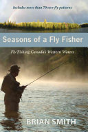 Seasons of a Fly Fisher