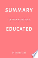 Summary of Tara Westover   s Educated by Swift Reads