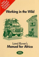 Working in the Wild: Land Rover's Manual for Africa