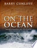 On the Ocean  : The Mediterranean and the Atlantic from prehistory to AD 1500