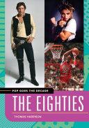 Pop Goes the Decade: The Eighties [Pdf/ePub] eBook