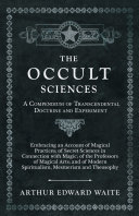 The Occult Sciences - A Compendium of Transcendental Doctrine and Experiment Book