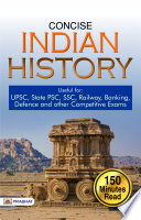Concise Indian History Useful For Upsc State Psc Ssc Railway Banking Defence And Other Competitive Exams