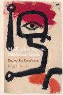 Modernism Beyond the Avant-Garde