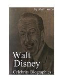 Celebrity Biographies - The Amazing Life Of Walt Disney - Biography Series