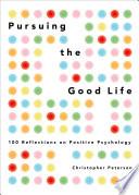 Pursuing the Good Life Book