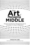 The Art of Managing Middle: Medium-sized Business Management and Its Ecosystem in Long-run Stagnation