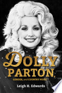 """""""Dolly Parton, Gender, and Country Music"""" by Leigh H. Edwards"""