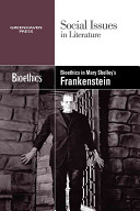 Bioethics In Mary Shelley S Frankenstein Book PDF