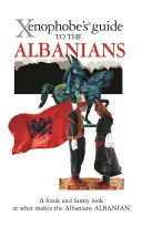 The Xenophobe's Guide to the Albanians
