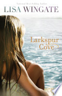 Larkspur Cove  The Shores of Moses Lake Book  1