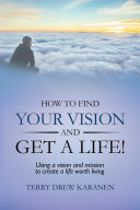 Pdf How to Find Your Vision and Get a Life!