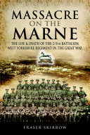 Massacre on the Marne: The Life and Death of the 2/5th ...