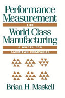 Performance Measurement for World Class Manufacturing