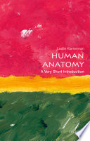Human Anatomy  A Very Short Introduction