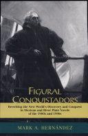 Figural Conquistadors