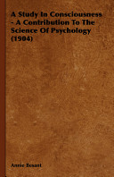 A Study in Consciousness   A Contribution to the Science of Psychology  1904