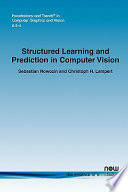 Structured Learning and Prediction in Computer Vision