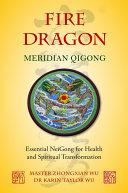 Fire Dragon Meridian Qigong