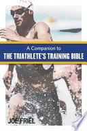 Companion to the Triathlete's Training Bible