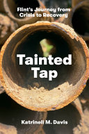 link to Tainted tap : Flint's journey from crisis to recovery in the TCC library catalog