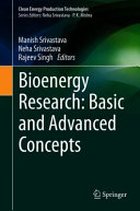 Bioenergy Research: Basic and Advanced Concepts