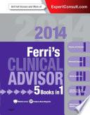 """""""Ferri's Clinical Advisor 2014 E-Book: 5 Books in 1"""" by Fred F. Ferri"""