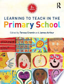 """Learning to Teach in the Primary School"" by Teresa Cremin, James Arthur"