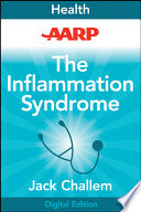 """AARP The Inflammation Syndrome: Your Nutrition Plan for Great Health, Weight Loss, and Pain-Free Living"" by Jack Challem"