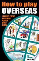 How to Play Overseas-31 Rules Every Player Must Know to Make It Overseas  : How to Play Professional Basketball Overseas