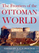 The Frontiers of the Ottoman World