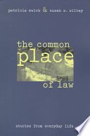 """""""The Common Place of Law: Stories from Everyday Life"""" by Patricia Ewick, Susan S. Silbey"""