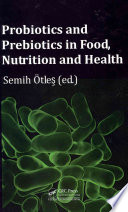 Probiotics and Prebiotics in Food, Nutrition and Health