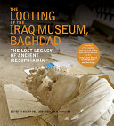 The Looting Of The Iraq Museum Baghdad Book