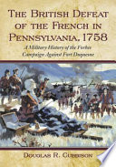 The British Defeat Of The French In Pennsylvania 1758