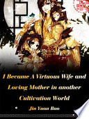 I Became A Virtuous Wife and Loving Mother in another Cultivation World