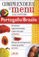 Dizionario del menu per i turisti. Per capire e farsi capire al ristorante. Portogallo/Brasile