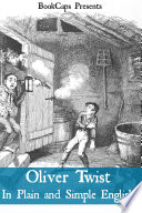 Oliver Twist In Plain And Simple English Includes Study Guide Complete Unabridged Book Historical Context Biography And Char