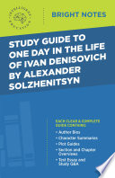 Study Guide to One Day in the Life of Ivan Denisovich by Alexander Solzhenitsyn
