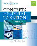 Concepts in Federal Taxation 2009 Edition