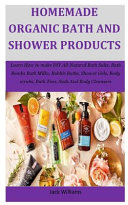 Homemade Organic Bath And Shower Products