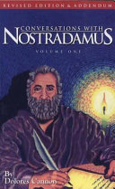 Conversations with Nostradamus: Volume 1: His Prophecies ...