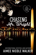 Chasing Mr  Wright  Fated Hearts Book One