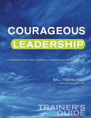 Courageous Leadership Trainer S Guide
