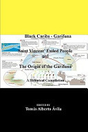 Black Caribs - Garifuna Saint Vincent' Exiled People